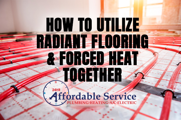 How to Utilize Radiant Heating & Forced Heating Together